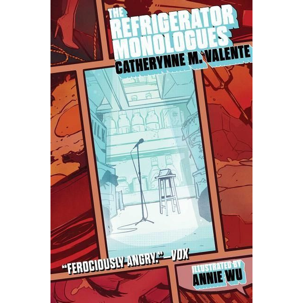 Valente, Catherynne M. - The Refrigerator Monologues