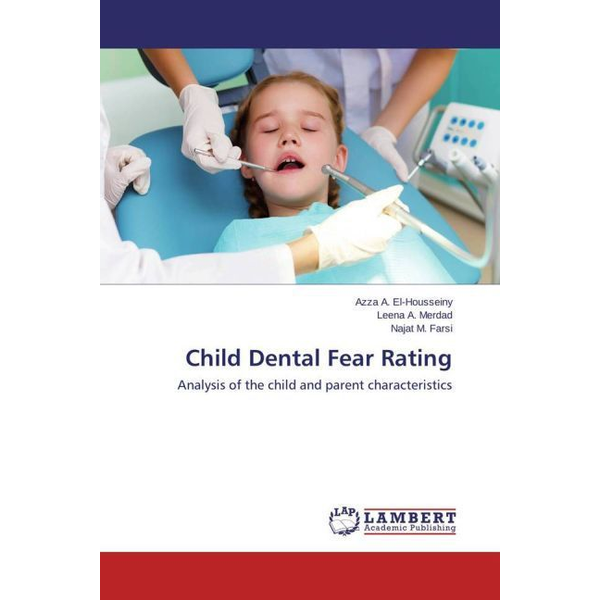 El-Housseiny, Azza A. Child Dental Fear Rating - Analysis of the child and parent characteristics