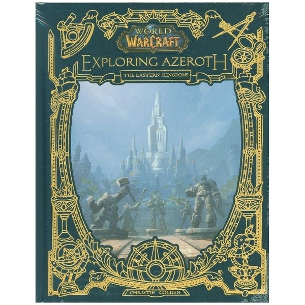 Golden, Christie - World of Warcraft: Exploring Azeroth - The Eastern Kingdoms