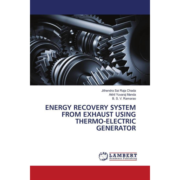 Chada, Jithendra Sai Raja - ENERGY RECOVERY SYSTEM FROM EXHAUST USING THERMO-ELECTRIC GENERATOR