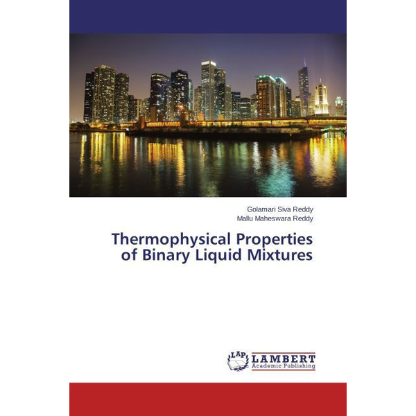 Siva Reddy, Golamari - Thermophysical Properties of Binary Liquid Mixtures