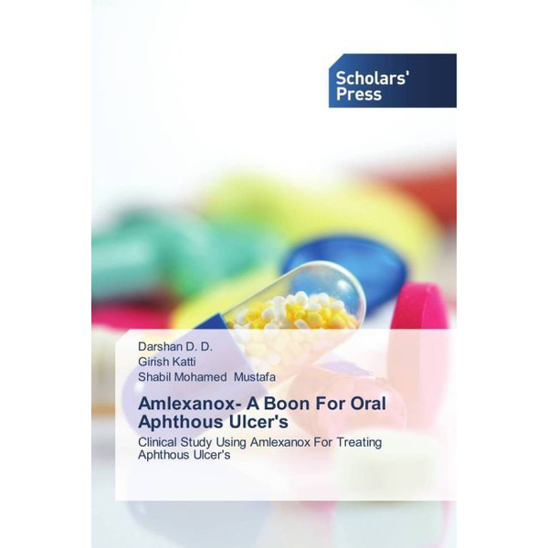 D., Darshan D. - Amlexanox- A Boon For Oral Aphthous Ulcer's - Clinical Study Using Amlexanox For Treating Aphthous Ulcer's