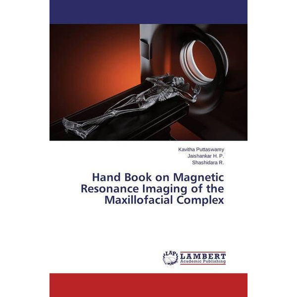 Puttaswamy, Kavitha - Hand Book on Magnetic Resonance Imaging of the Maxillofacial Complex
