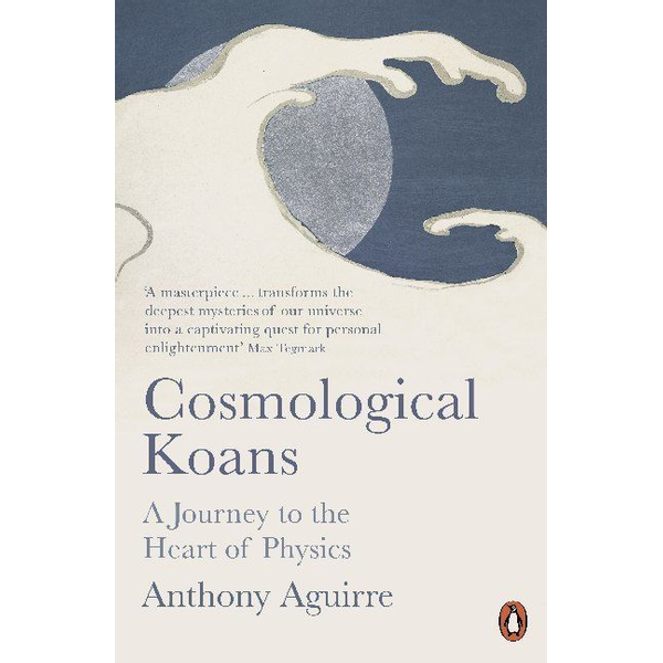 Aguirre, Anthony - Cosmological Koans