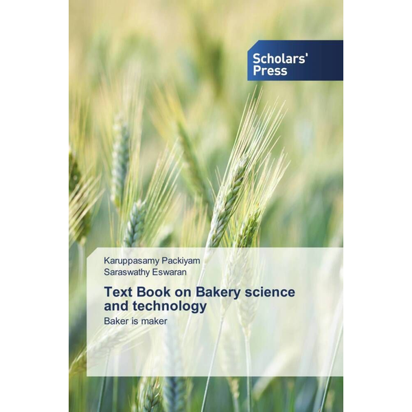 Packiyam, Karuppasamy - Text Book on Bakery science and technology - Baker is maker
