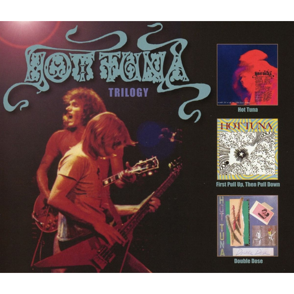 Hot Tuna - Hot Tuna/First Pull Up,Then Pull Down/Double Dose