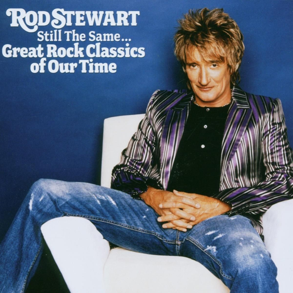 Stewart,Rod - Still the Same: Great Rock Classics of Our Time