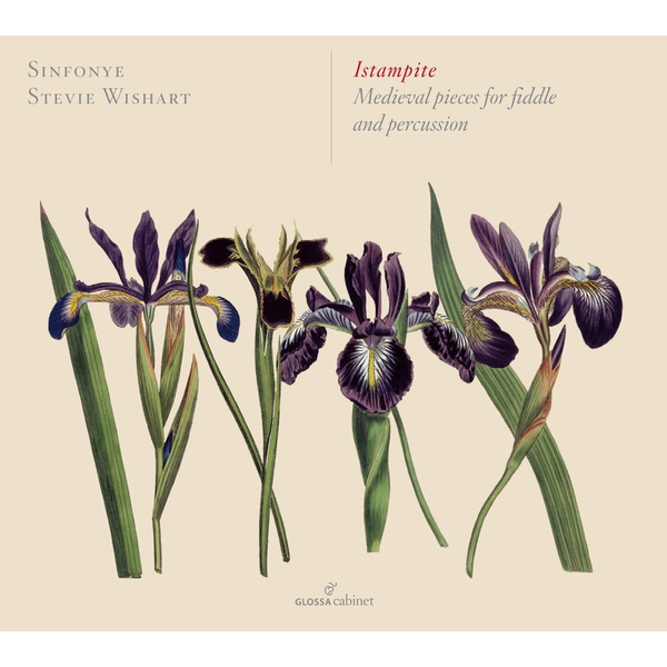 Wishart,Stevie/Sinfonye - Istampite: Medieval pieces for fiddle and percussion
