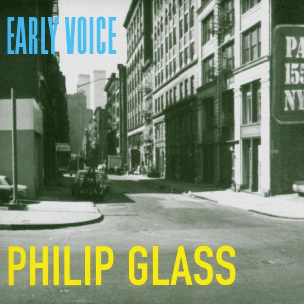 Mines/Akalaitis/Thibeau/Western Wind Voices - Early Voice: Music by Philip Glass