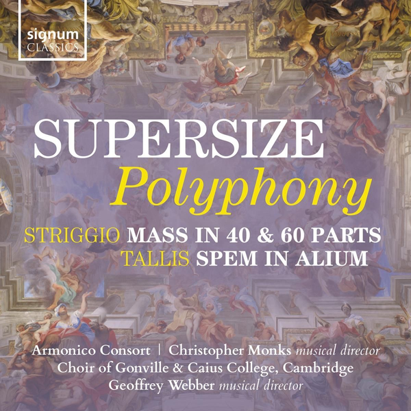 Armonico Consort/Choir of Gonville & Caius College - Supersize Polyphony
