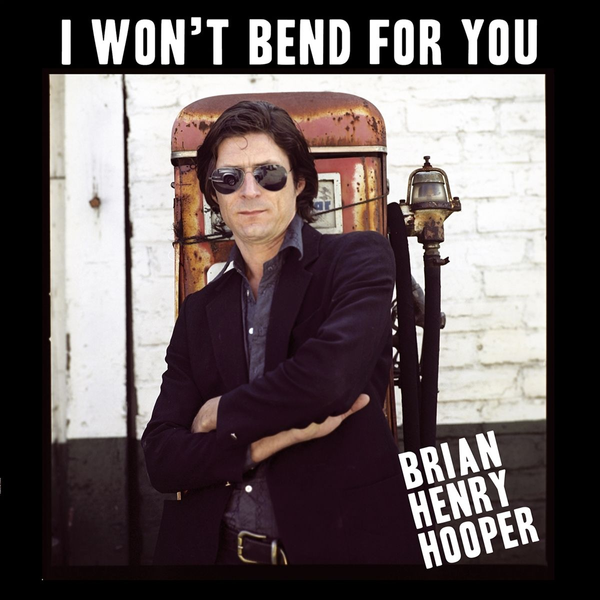 Hooper,Brian Henry - I Won't Bend For You