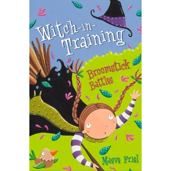 Friel, Maeve - Broomstick Battles (Witch-In-Training, Book 5)