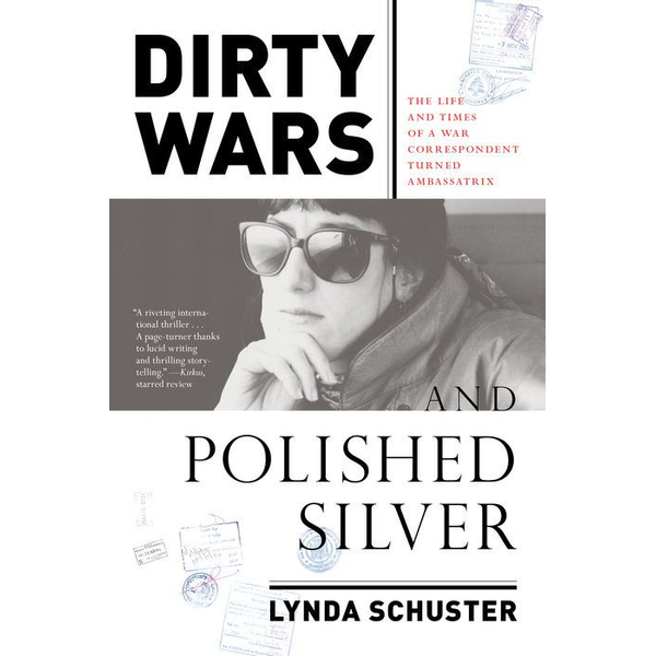Lynda Schuster - ISBN Dirty Wars and Polished Silver