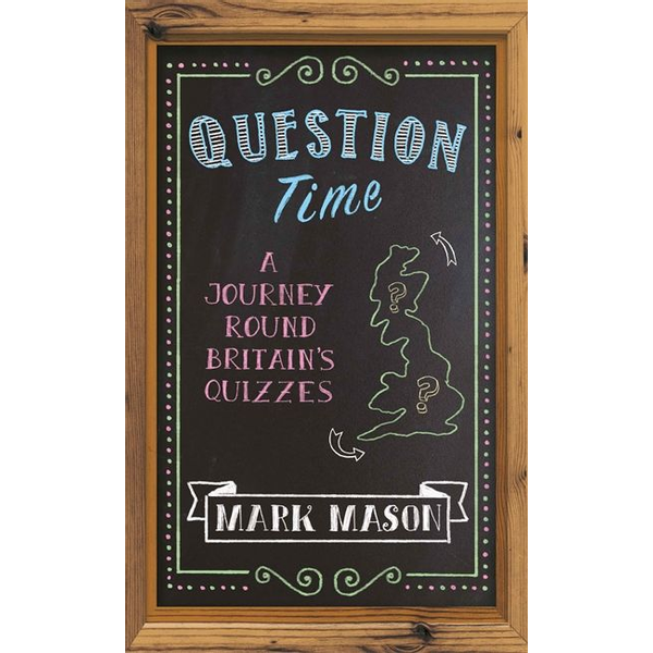 Mason, Mark - Hachette UK Question Time book English Hardcover 224 pages