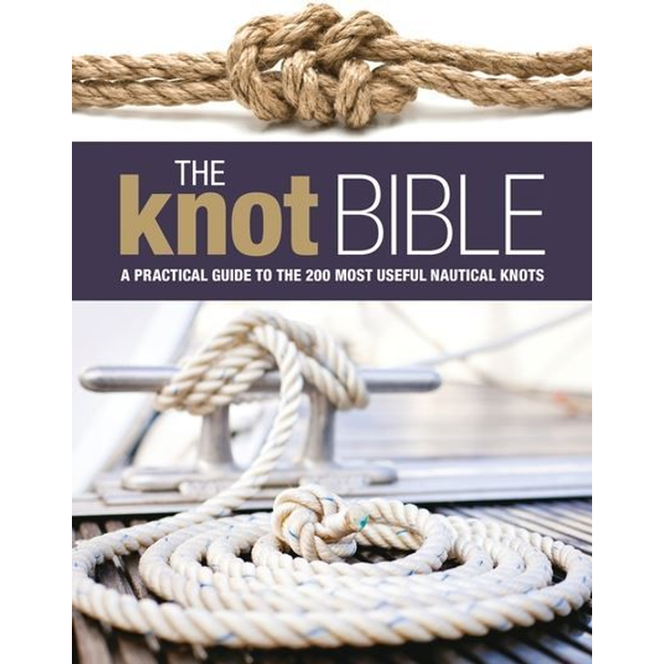 Bloomsbury Publishing Plc - ISBN The Knot Bible (The Complete Guide to Knots and Their Uses)