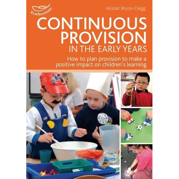 Bryce-Clegg, Alistair - ISBN Continuous Provision in the Early Years
