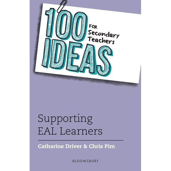 Driver, Catharine - ISBN 100 Ideas for Secondary Teachers: Supporting EAL Learners