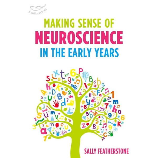 Featherstone, Sally - ISBN Making Sense of Neuroscience in the Early Years