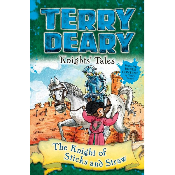 Deary, Terry - Knights' Tales: The Knight of Sticks and Straw