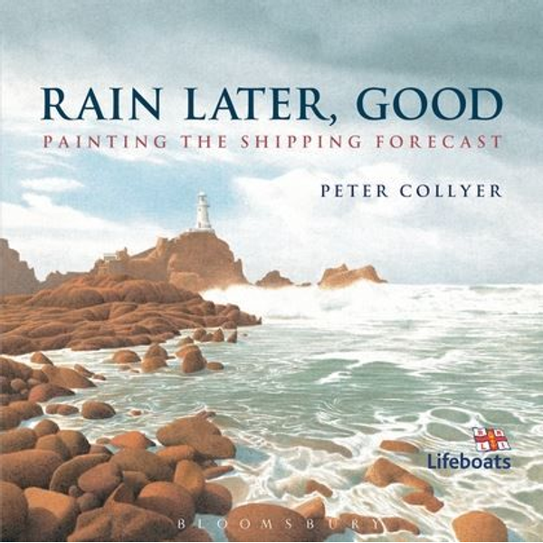 Collyer, Peter - ISBN Rain Later, Good (Painting the Shipping Forecast)