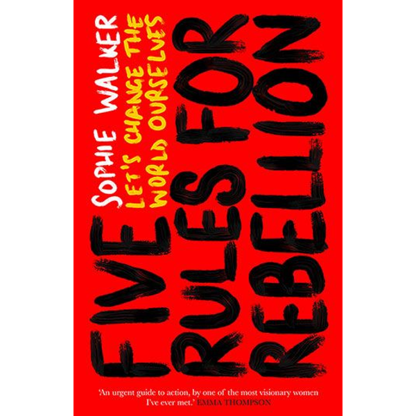 Walker, Sophie - ISBN Five Rules for Rebellion book Hardcover 224 pages