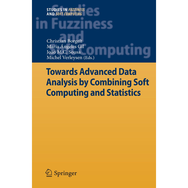 Springer Berlin - Towards Advanced Data Analysis by Combining Soft Computing and Statistics