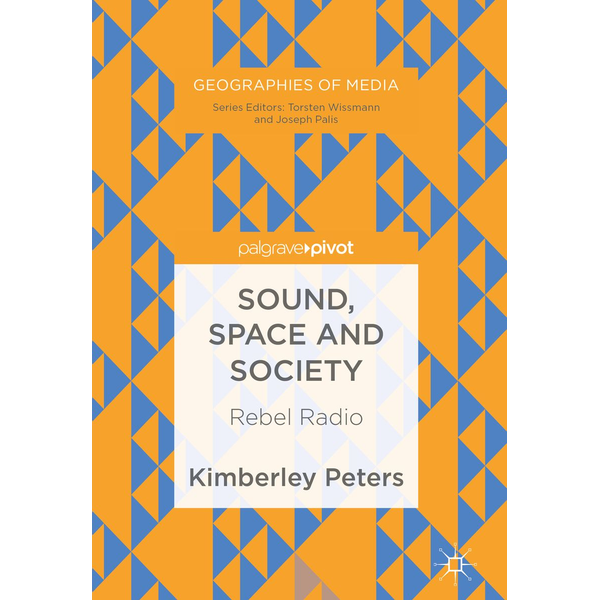 Kimberley Peters - Sound, Space and Society - Rebel Radio
