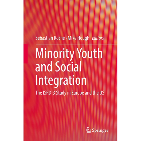 Springer International Publishing - Minority Youth and Social Integration - The ISRD-3 Study in Europe and the US