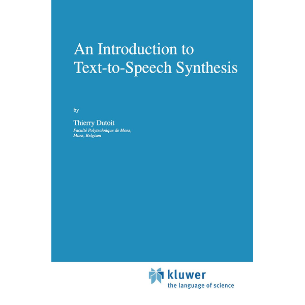 Thierry Dutoit - An Introduction to Text-to-Speech Synthesis