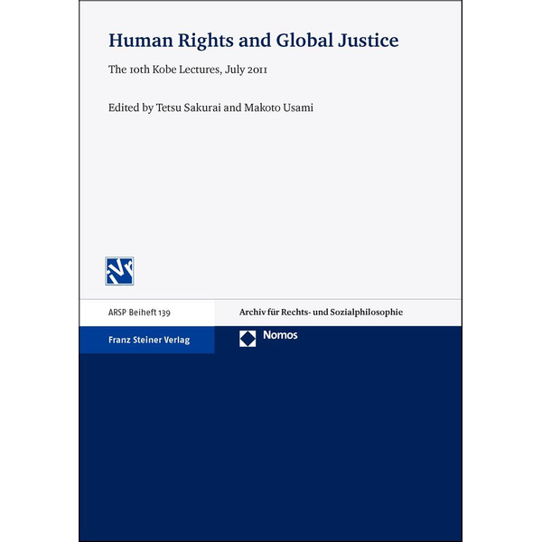 Franz Steiner Verlag - Human Rights and Global Justice - The 10th Kobe Lectures, July 2011