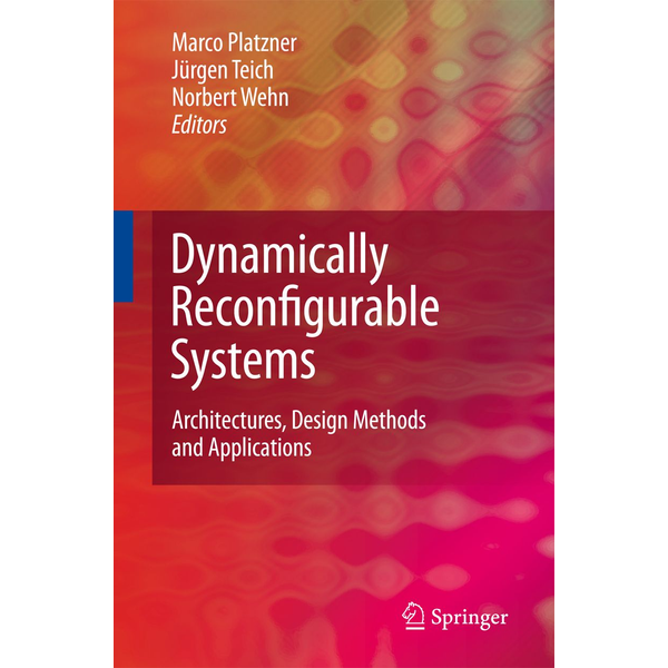 Springer Netherland - Dynamically Reconfigurable Systems - Architectures, Design Methods and Applications