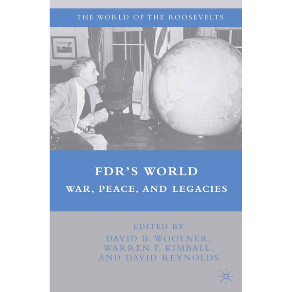 D. Woolner - FDR's World - War, Peace, and Legacies