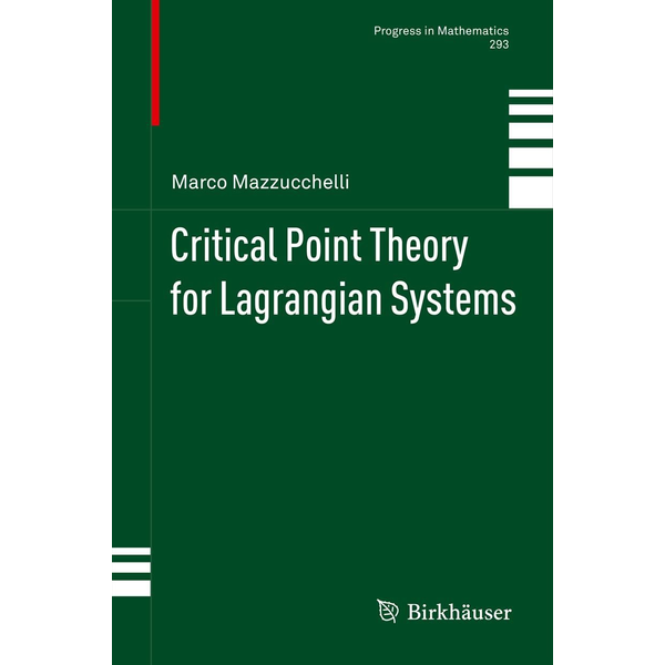 Marco Mazzucchelli - Critical Point Theory for Lagrangian Systems