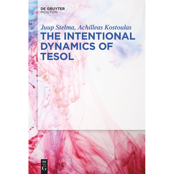Juup Stelma - The Intentional Dynamics of TESOL