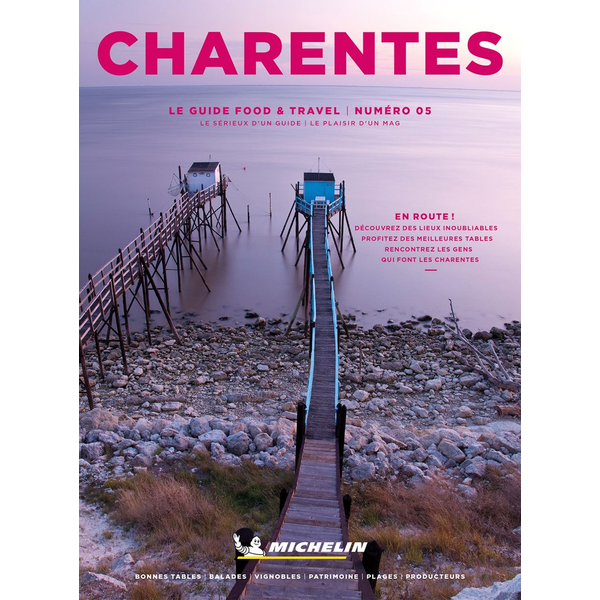 Michelin Editions des Voyages - Michelin Food & Travel Charentes