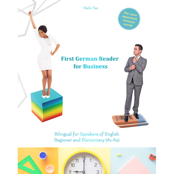 Language Practice Publishing - First German Reader for Business - Bilingual for Speakers of English
