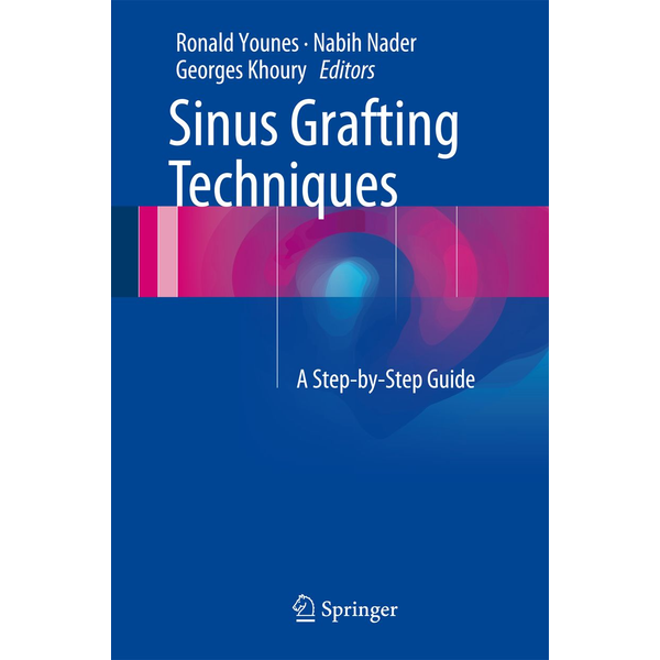 Springer International Publishing - Sinus Grafting Techniques - A Step-by-Step Guide