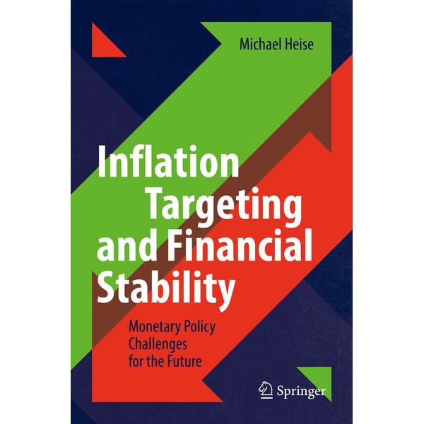 Michael Heise - Inflation Targeting and Financial Stability - Monetary Policy Challenges for the Future