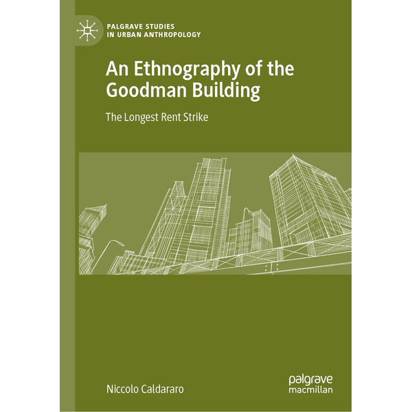 Niccolo Caldararo - An Ethnography of the Goodman Building - The Longest Rent Strike
