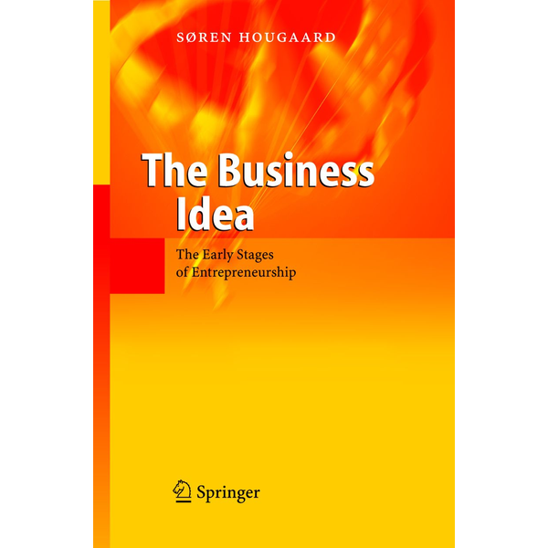 Soren Hougaard - The Business Idea - The Early Stages of Entrepreneurship
