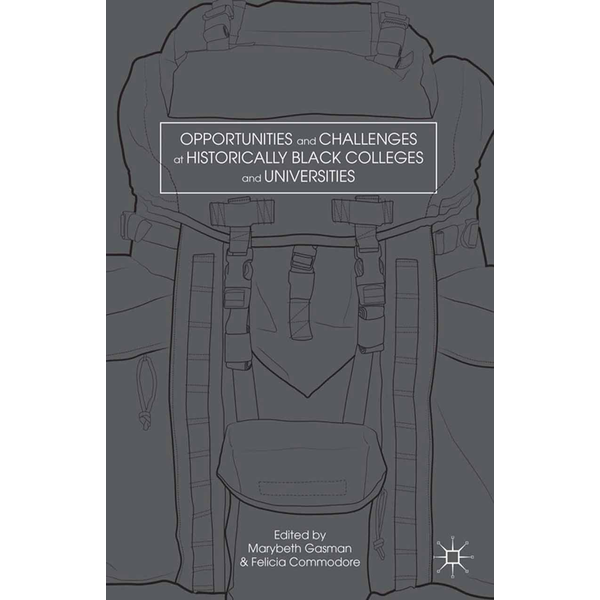 Palgrave Macmillan US - Opportunities and Challenges at Historically Black Colleges and Universities