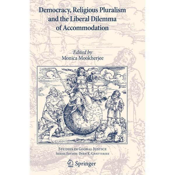 Springer Netherland - Democracy, Religious Pluralism and the Liberal Dilemma of Accommodation