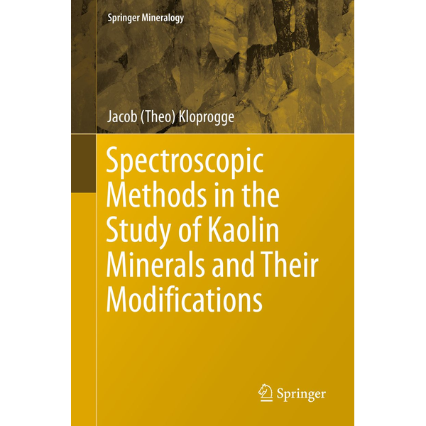 Jacob (Theo) Kloprogge - Spectroscopic Methods in the Study of Kaolin Minerals and Their Modifications