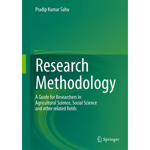 Pradip Kumar Sahu - Research Methodology: A Guide for Researchers In Agricultural Science, Social Science and Other Related Fields