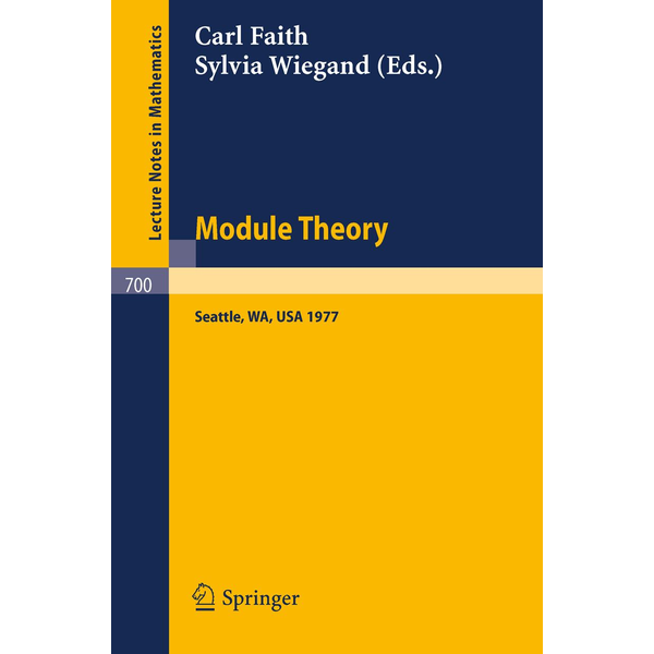 Springer Berlin - Module Theory - Papers and Problems from The Special Session at the University of Washington; Proceedings, Seattle, August 15-18, 1977