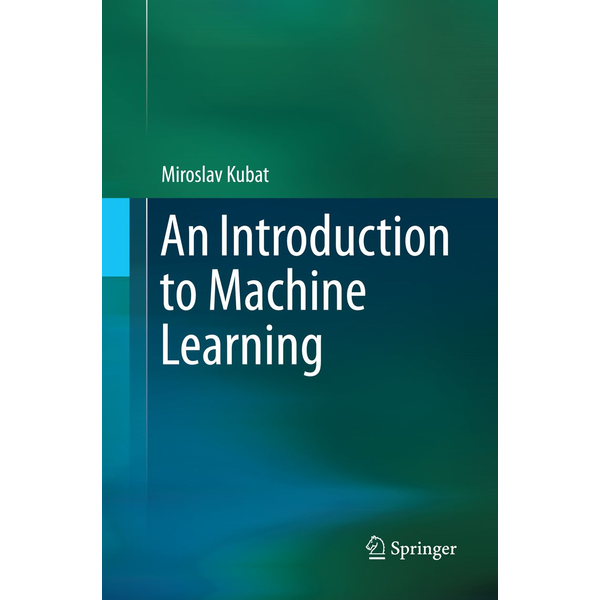 Miroslav Kubat - An Introduction to Machine Learning