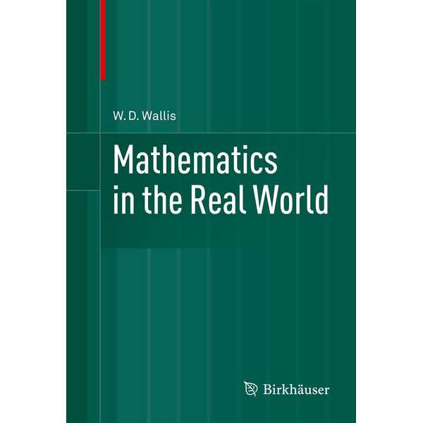 W.D. Wallis - Mathematics in the Real World