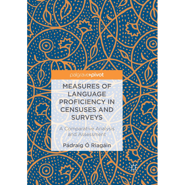 Pádraig Ó Riagáin - Measures of Language Proficiency in Censuses and Surveys - A Comparative Analysis and Assessment