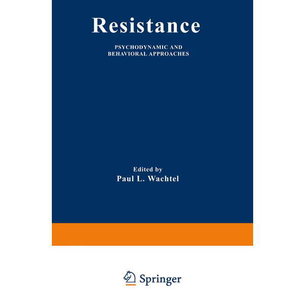Springer US - Resistance - Psychodynamic and Behavioral Approaches