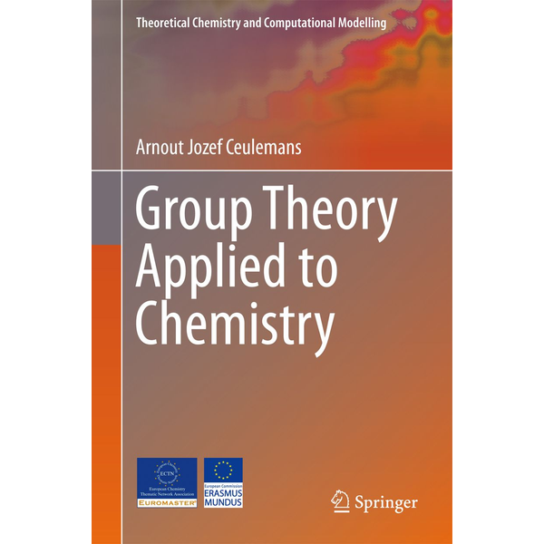 Arnout Jozef Ceulemans - Group Theory Applied to Chemistry